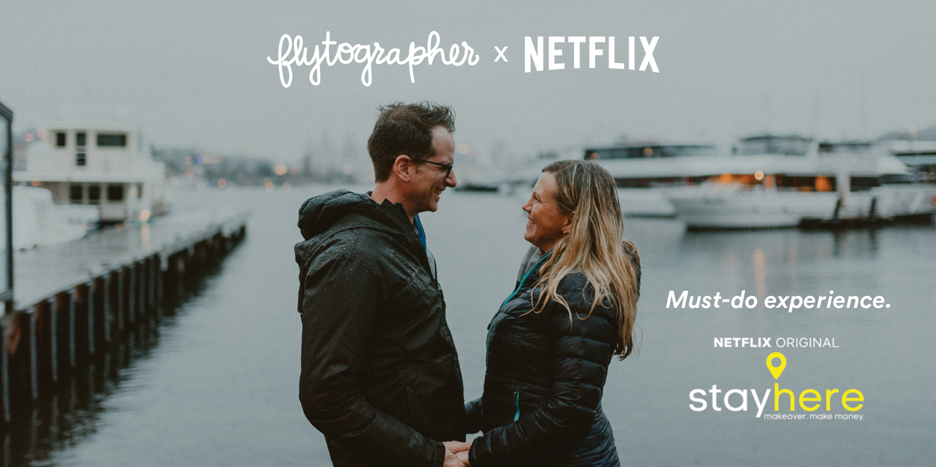 """Stay Here"" –  Flytographer + The Best New Show On Netflix in 2018!"